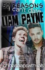 50 Reasons I Can't Date Liam Payne - Niam by chloesleepswithveils
