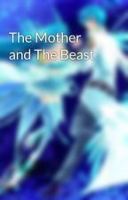 The Mother and The Beast by Missyblue13