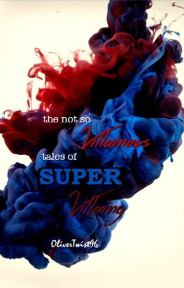 the Not So Villainous Tales of Super Villainy