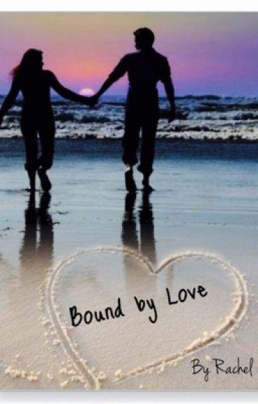 Bound by love -