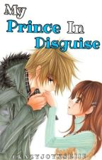 My Prince In Disguise by CrazyJoyxshiie