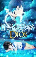 [CONCLUIDO] Enamorada de un Dios [Noragami] »EDITANDO« by Migu-chan