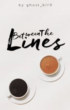 Between The Lines by Ghost_Bird