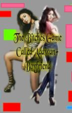 "The Bitches Game called ""Agawan Boyfriend"" (On-Going Series) HIATUS by missdropdead"