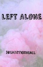 Left Alone by breadstickniall