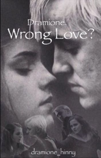 Dramione. Wrong love?
