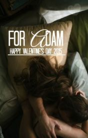 Adam -- Valentine's Day 2k15 by HerEyesHisSmile