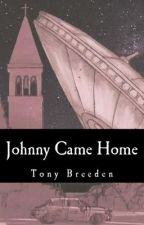 Johnny Came Home: A John Lazarus Adventure - excerpt by TonyBreeden