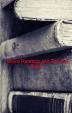 Weird Reading and Rowing Rants by Karm12
