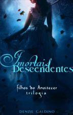 Caminhantes do Anoitecer  Vol 1: Descendentes Imortais by denisegdp