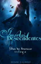 Caminhantes do Anoitecer  Vol 1: Descendentes Imortais by denisegdp