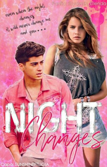 Night Changes ↣ Zayn Malik