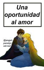 Una oportunidad al amor; Jackunzel. by angel-paralyzed-red