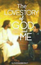The Love Story of God & Me by iLoveRabboni7