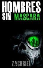 Hombres sin máscara [Gay] by Zachriel
