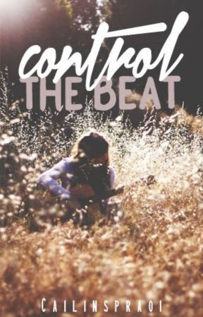 Control The Beat ((Book #1)) by CailinSpraoi