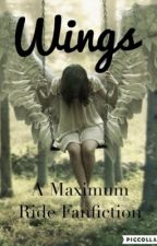 Wings: A Maximum Ride Fanfiction by thedauntlessduck