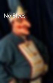 No Elves by nunnthewiser