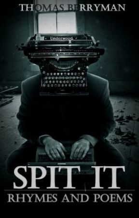 Spit It - Rhymes and Poems by ThomasBerryman