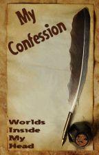 My Confession by WorldsInsideMyHead