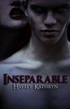 Inseparable by hayleykat