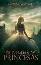 Desvendando Princesas - DEGUSTAÇÃO by nessamm26