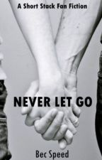 Never Let Go by omgzits_bec