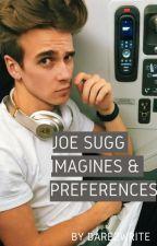 Joe Sugg Imagines and Preferences. #Wattys2016 by Dare2Write