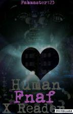 human fnaf x reader by fabmaster123