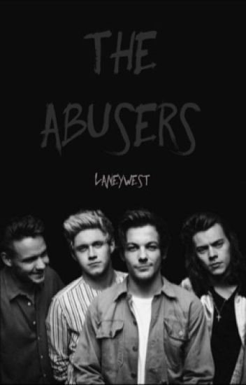 The Abusers (One Direction Fanfiction)