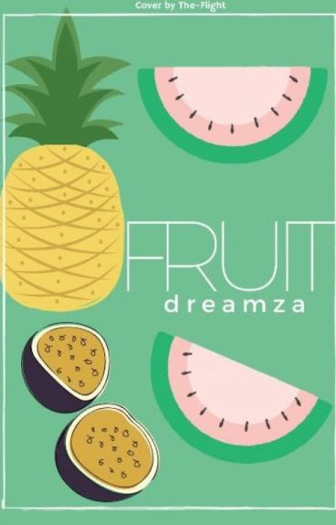 Fruit: A boy, a device, a dream by dreamza