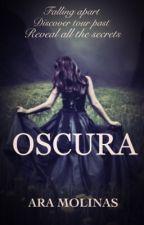 OSCURA by AraMolinas