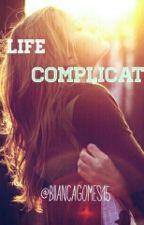 My Life Complicated - Parada Por um tempo. by biiancagomes15