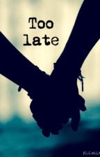 Too Late by _Kelsness_