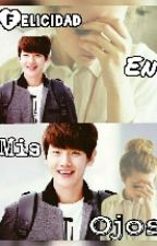 Felicidad en mis ojos(Baekhyun y tu) by beingSGbae7