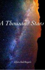 A Thousand Stars by IdjitsAndAngels