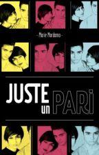 Juste un pari (Sous contrat d'édition chez Hachette Romans) by MarieMordomo
