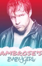 Daddy Dean / Dean Ambrose / (Completed) by BadBoyMoxley