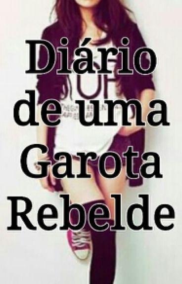 Diário de uma garota Rebelde (A EDITAR)