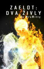 Zaelot: dva živly by MrsWitty