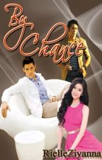 By Chance (You & I) by rielleziyanna