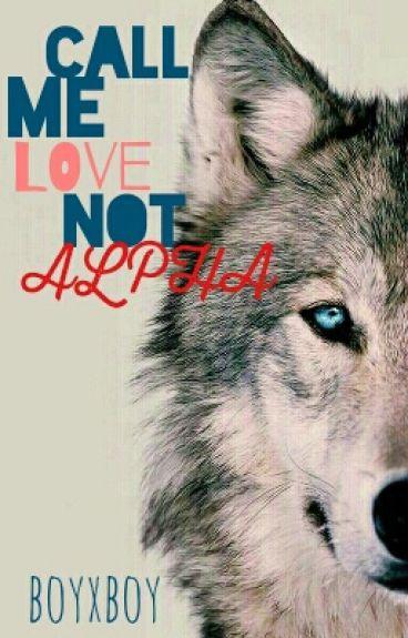 call me love, not alpha (boyxboy)