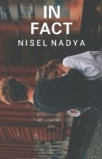 IN FACT by NiselNadya