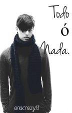 Todo ó Nada. (Eli U-Kiss) Pausada. by anacrazy13