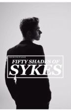 fifty shades of sykes ● n.s by dreamingstykes