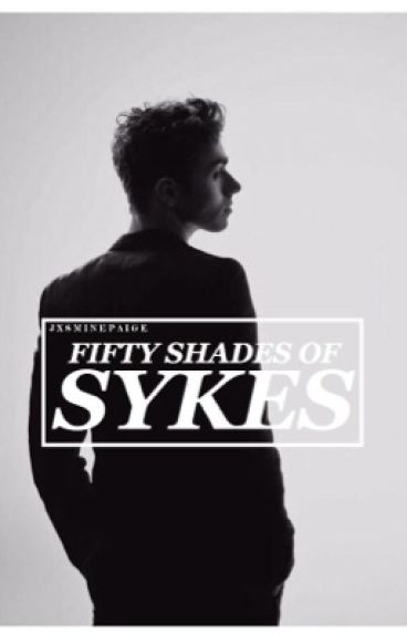 fifty shades of sykes ● n.s