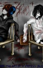 Jeff the killer X Eyeless Jack by CreepyPastasFictions