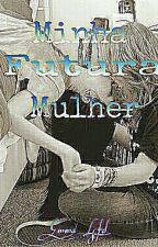 Minha Futura Mulher(Romance Lésbico) by Emma_Lsfd