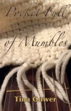 Pocket Full of Mumbles by TinaGower