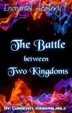 EA II: Battle Between Two Kingdoms by CurrentlyUnavailable